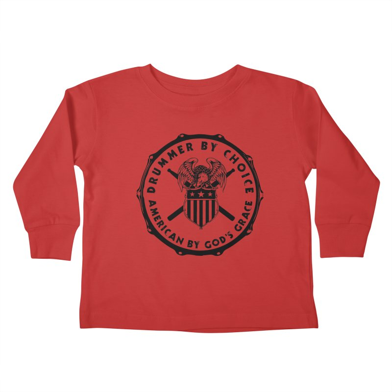 Drummer By Choice (America) - Black Logo Kids Toddler Longsleeve T-Shirt by Drum Geek Online Shop