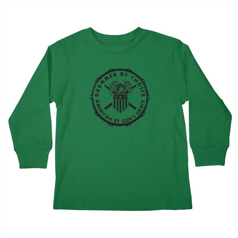 Drummer By Choice (America) - Black Logo Kids Longsleeve T-Shirt by Drum Geek Online Shop