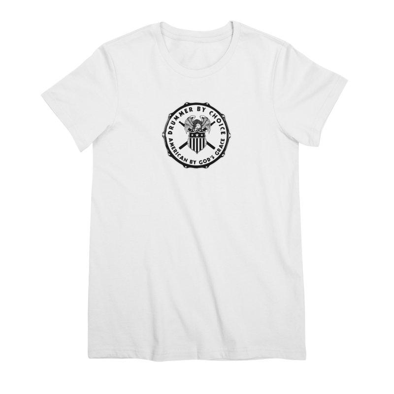Drummer By Choice (American) - Solid Logo Women's Premium T-Shirt by Drum Geek Online Shop