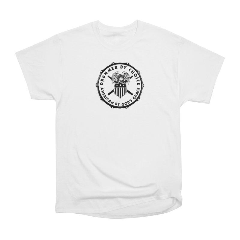 Drummer By Choice (American) - Solid Logo Women's Heavyweight Unisex T-Shirt by Drum Geek Online Shop
