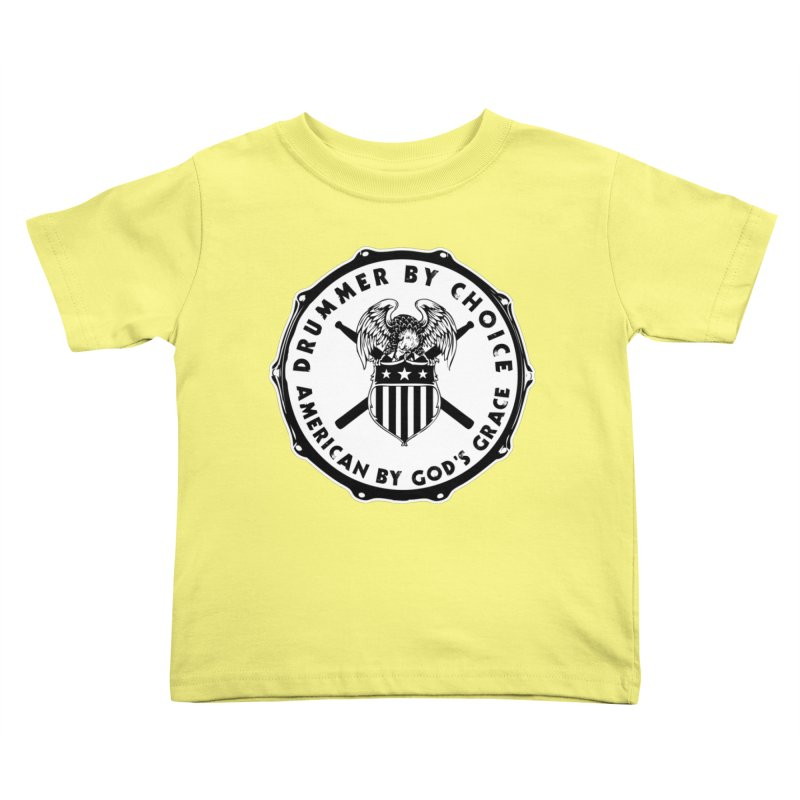 Drummer By Choice (American) - Solid Logo Kids Toddler T-Shirt by Drum Geek Online Shop