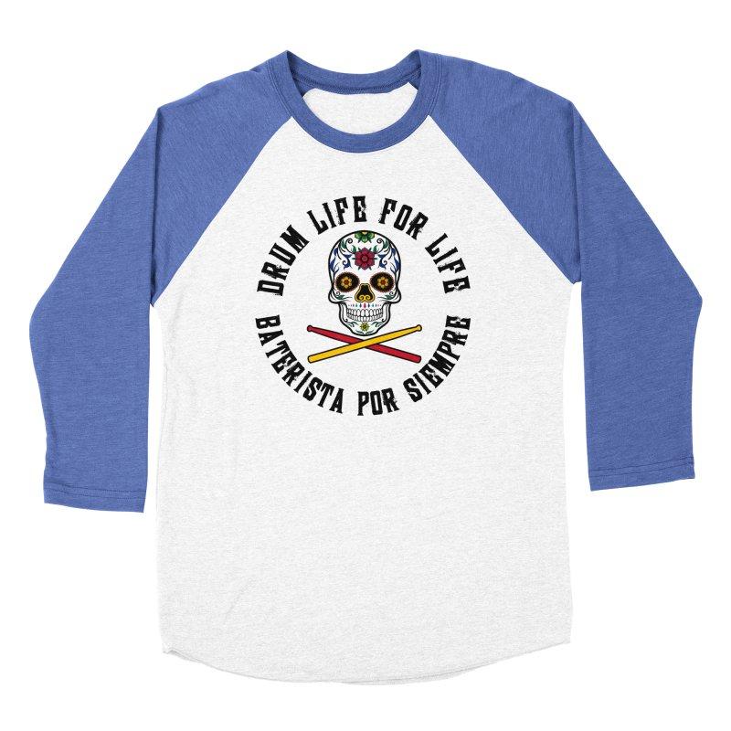 Drum Life Spanish Sugar Skull (Black Font/Color Skull) Women's Baseball Triblend Longsleeve T-Shirt by Drum Geek Online Shop