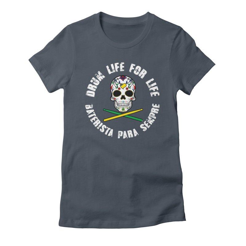 Drum Life Portuguese Sugar Skull (Color Skull/White Font) Women's T-Shirt by Drum Geek Online Shop