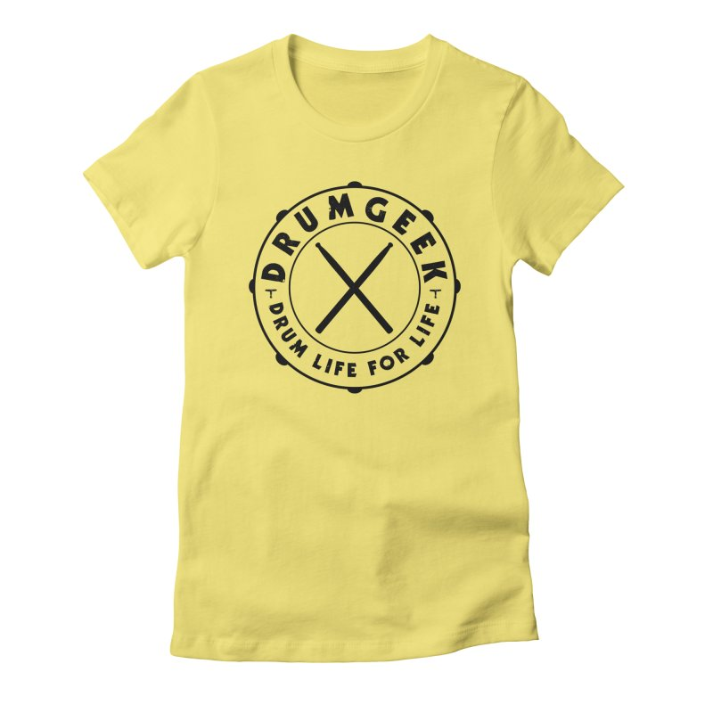 Drum Life For Life (Style 2) - Black Logo Women's T-Shirt by Drum Geek Online Shop