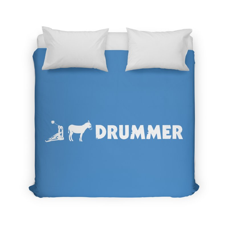 Kick Ass Drummer (White Logo) Home Duvet by Drum Geek Online Shop
