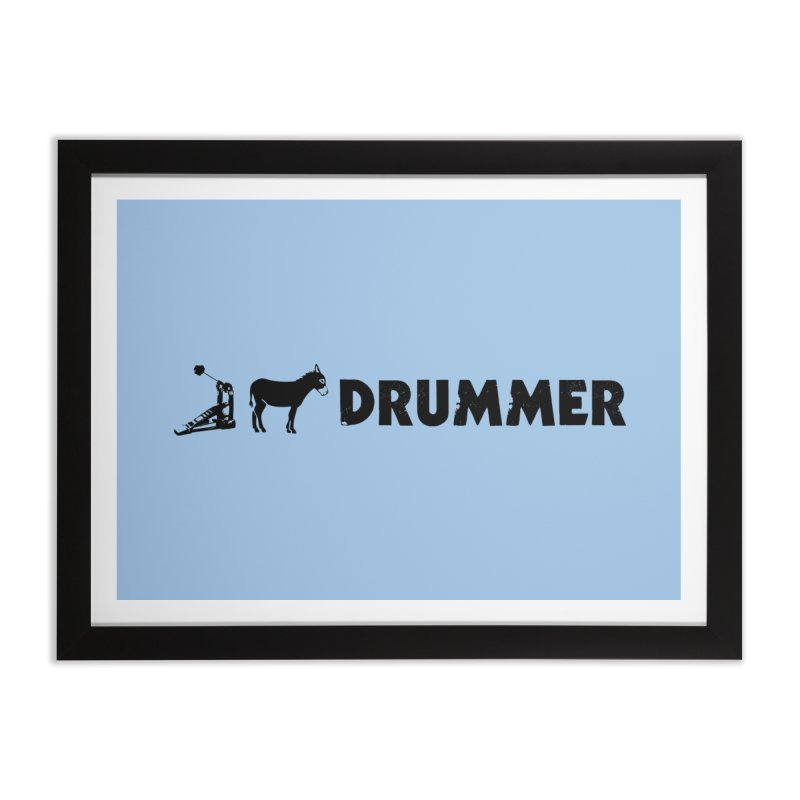Kick Ass Drummer (Black Logo) Home Framed Fine Art Print by Drum Geek Online Shop
