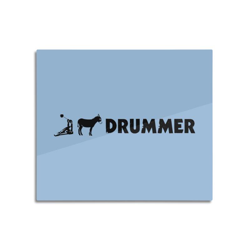 Kick Ass Drummer (Black Logo) Home Mounted Aluminum Print by Drum Geek Online Shop