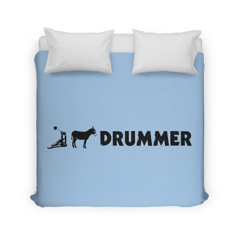Kick Ass Drummer (Black Logo) Home Duvet by Drum Geek Online Shop