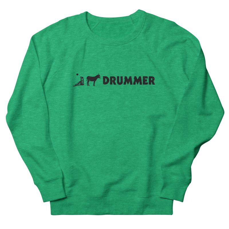 Kick Ass Drummer (Black Logo) Women's Sweatshirt by Drum Geek Online Shop