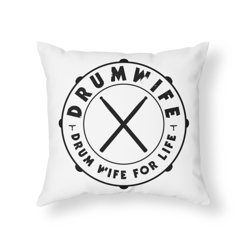 Drum Wife - Black Logo Home Throw Pillow by Drum Geek Online Shop