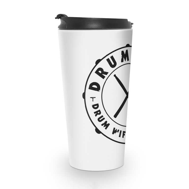 Drum Wife - Black Logo Accessories Travel Mug by Drum Geek Online Shop