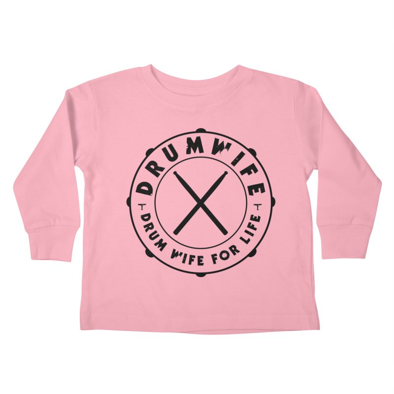Drum Wife Kids Toddler Longsleeve T-Shirt by Drum Geek Online Shop