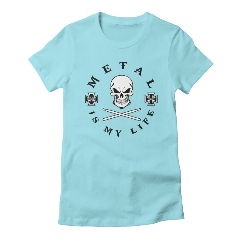 Metal Is My Life (White Skull) Women's T-Shirt by Drum Geek Online Shop