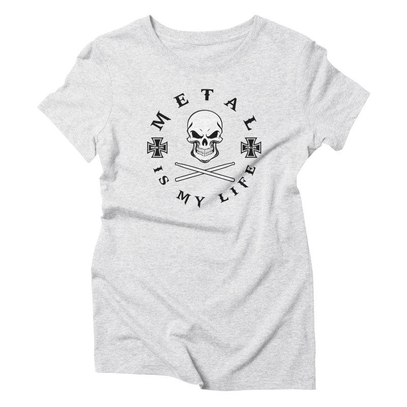 Metal Is My Life (White Skull) Women's T-Shirt by Drum Geek Online Shop