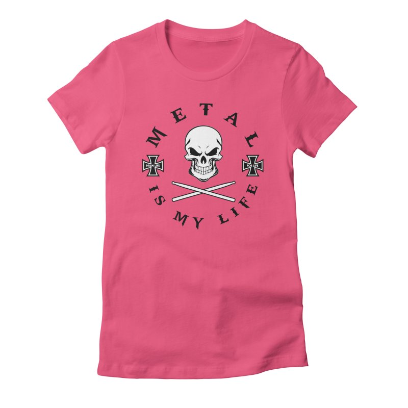 Metal Is My Life (White Skull) Women's Fitted T-Shirt by Drum Geek Online Shop