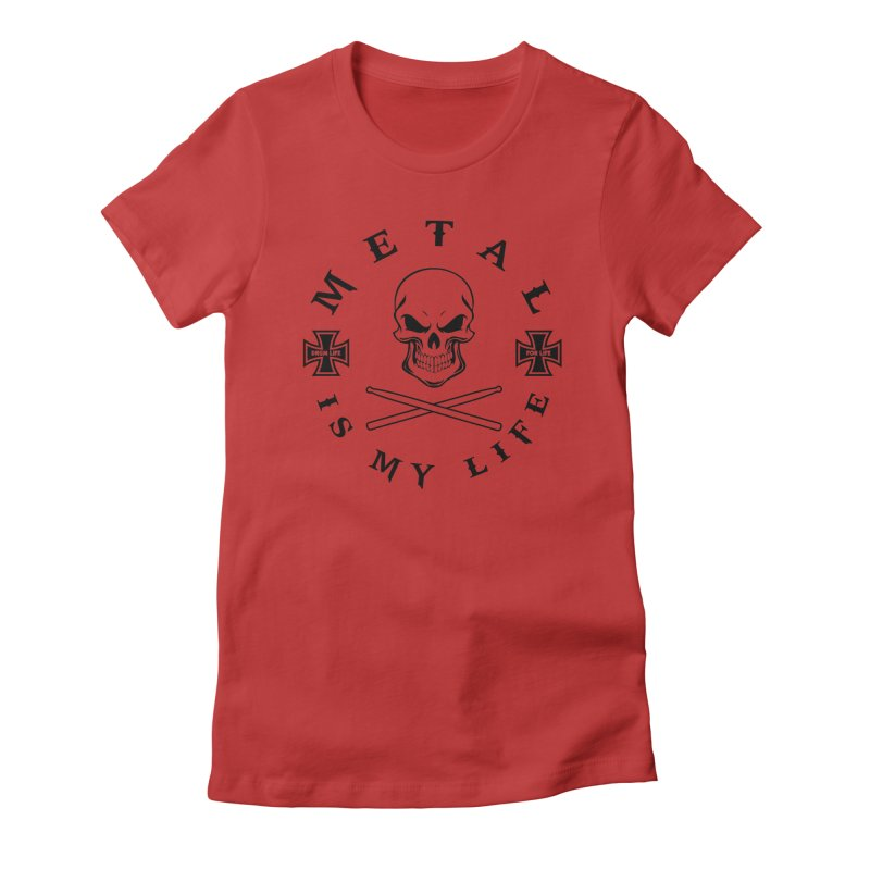 Metal Is My Life (Black Transparent) Women's Fitted T-Shirt by Drum Geek Online Shop