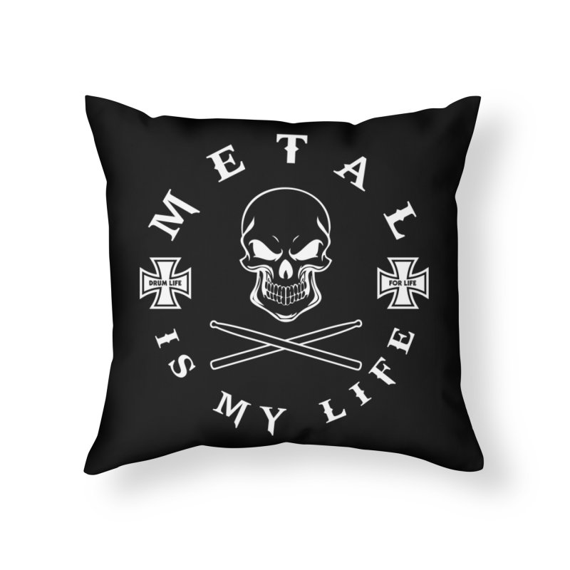 Metal Is My Life (White Transparent) Home Throw Pillow by Drum Geek Online Shop