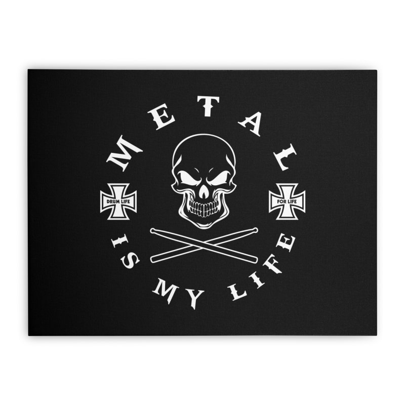Metal Is My Life (White Transparent) Home Stretched Canvas by Drum Geek Online Shop