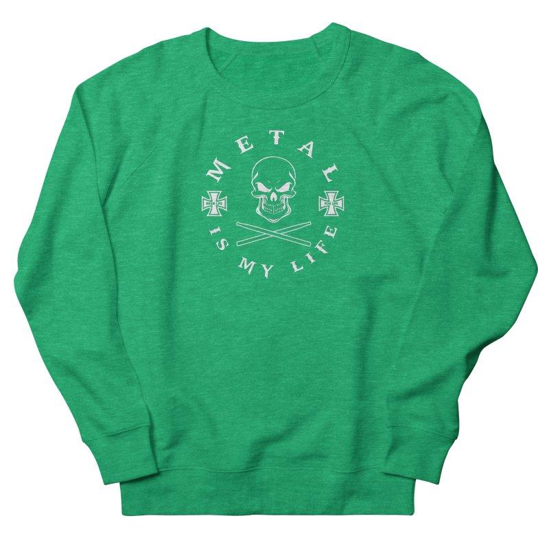 Metal Is My Life (White Transparent) Women's Sweatshirt by Drum Geek Online Shop