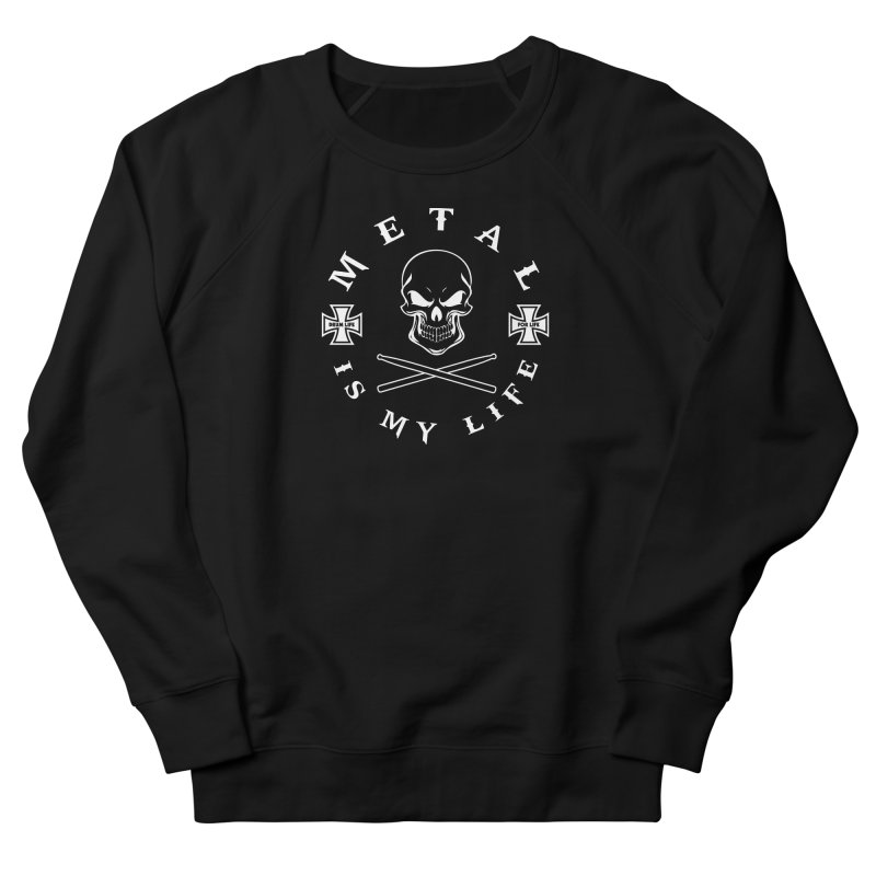 Metal Is My Life (White Transparent) Women's French Terry Sweatshirt by Drum Geek Online Shop
