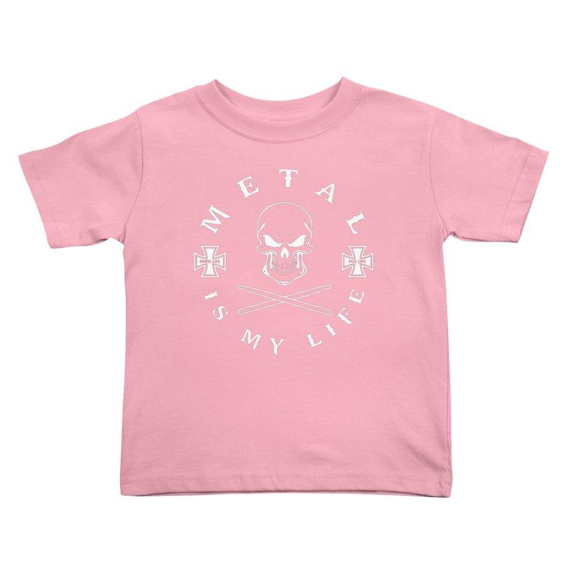 Metal Is My Life (White Transparent) Kids Toddler T-Shirt by Drum Geek Online Shop
