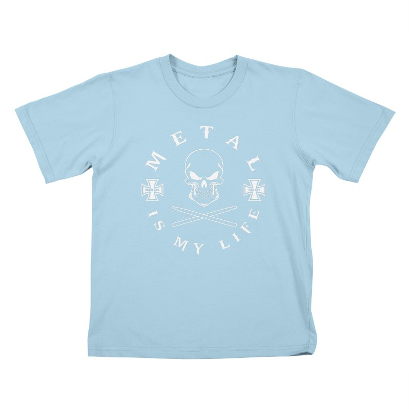 Metal Is My Life (White Transparent) Kids T-Shirt by Drum Geek Online Shop