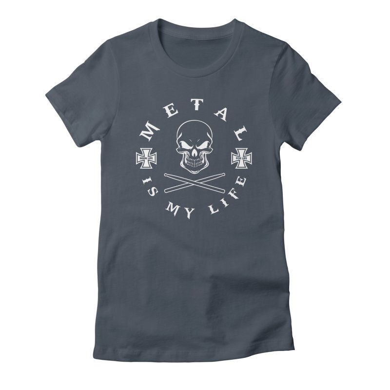 Metal Is My Life (White Transparent) Women's Fitted T-Shirt by Drum Geek Online Shop