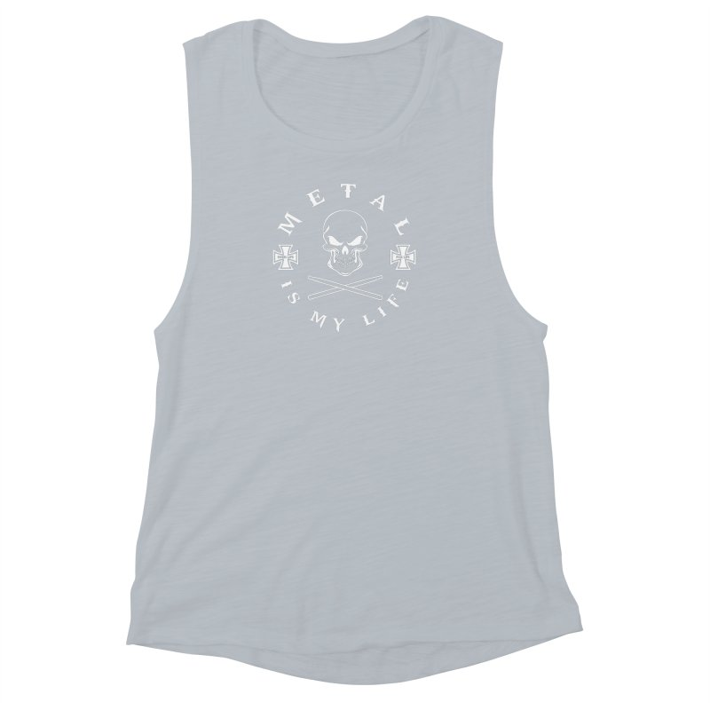 Metal Is My Life (White Transparent) Women's Muscle Tank by Drum Geek Online Shop