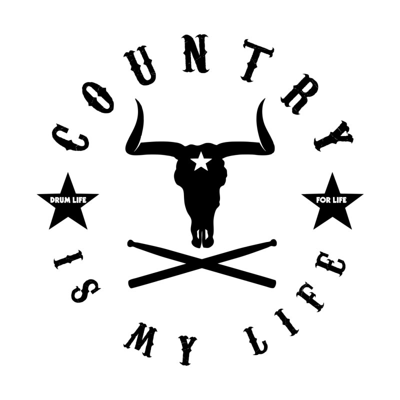 Country Is My Life (Black Logo) Home Fine Art Print by Drum Geek Online Shop