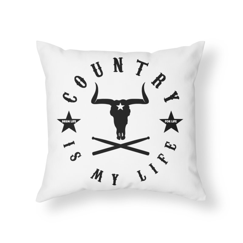 Country Is My Life (Black Logo) Home Throw Pillow by Drum Geek Online Shop