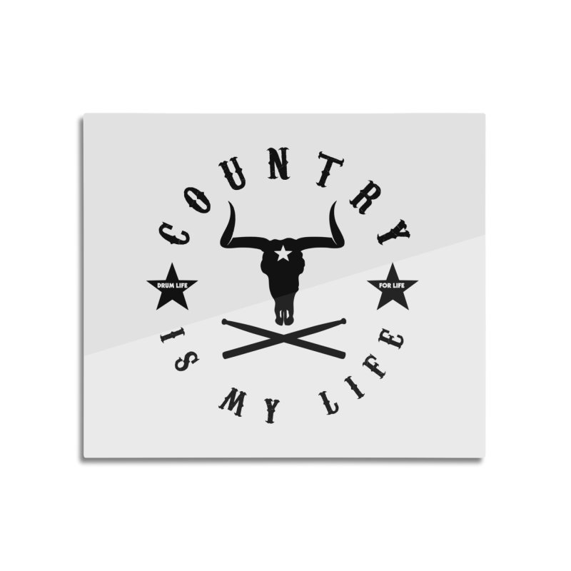 Country Is My Life (Black Logo) Home Mounted Acrylic Print by Drum Geek Online Shop