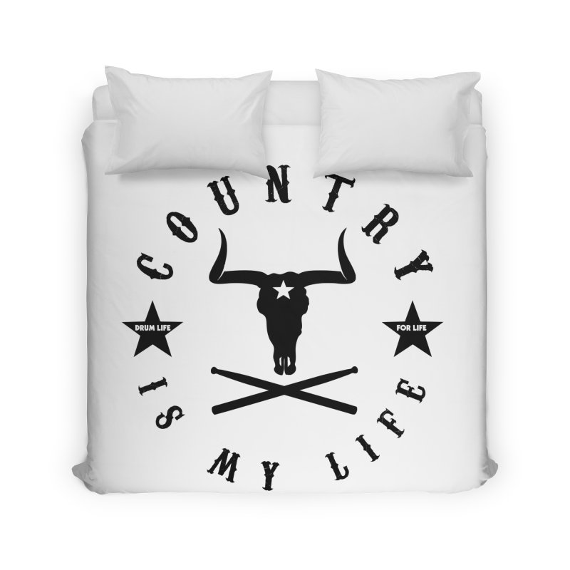 Country Is My Life (Black Logo) Home Duvet by Drum Geek Online Shop