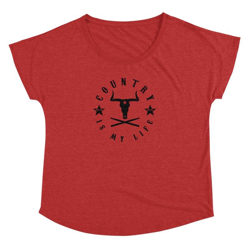 Country Is My Life (Black Logo) Women's Dolman Scoop Neck by Drum Geek Online Shop