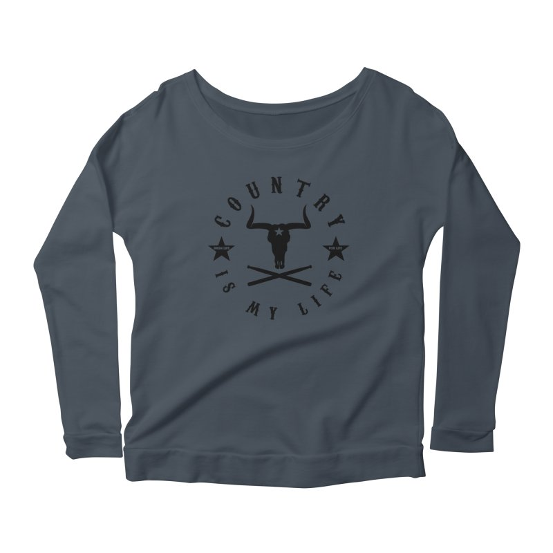 Country Is My Life (Black Logo) Women's Scoop Neck Longsleeve T-Shirt by Drum Geek Online Shop