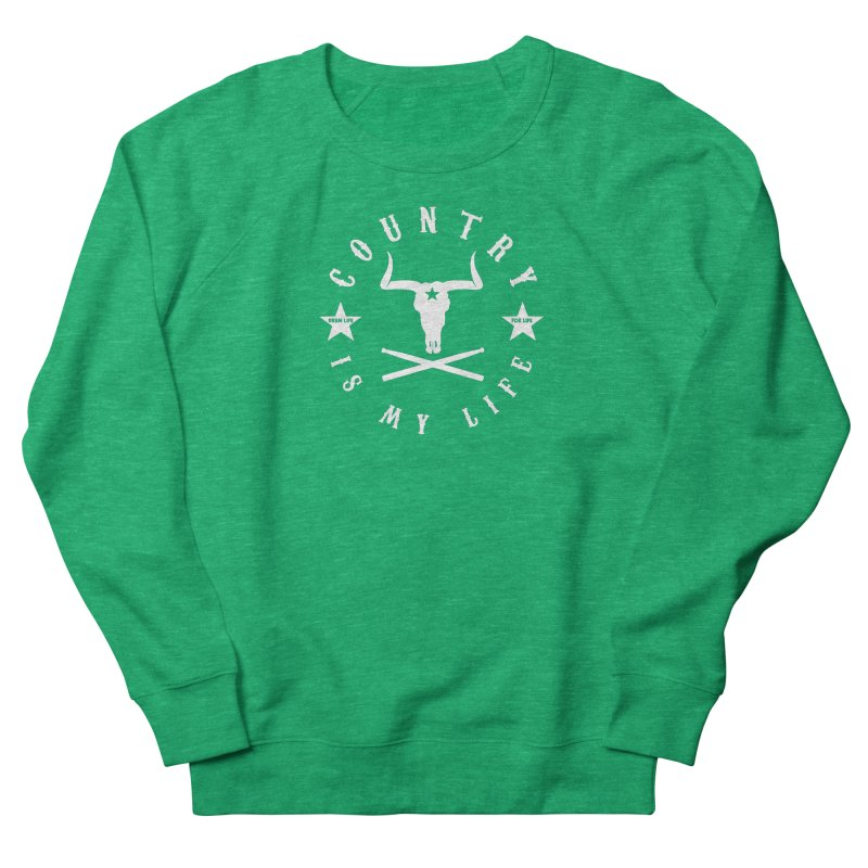 Country Is My Life (White Logo) Women's Sweatshirt by Drum Geek Online Shop