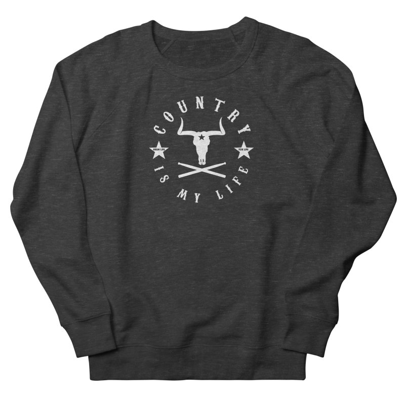 Country Is My Life (White Logo) Women's French Terry Sweatshirt by Drum Geek Online Shop