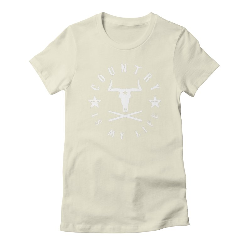 Country Is My Life (White Logo) Women's Fitted T-Shirt by Drum Geek Online Shop