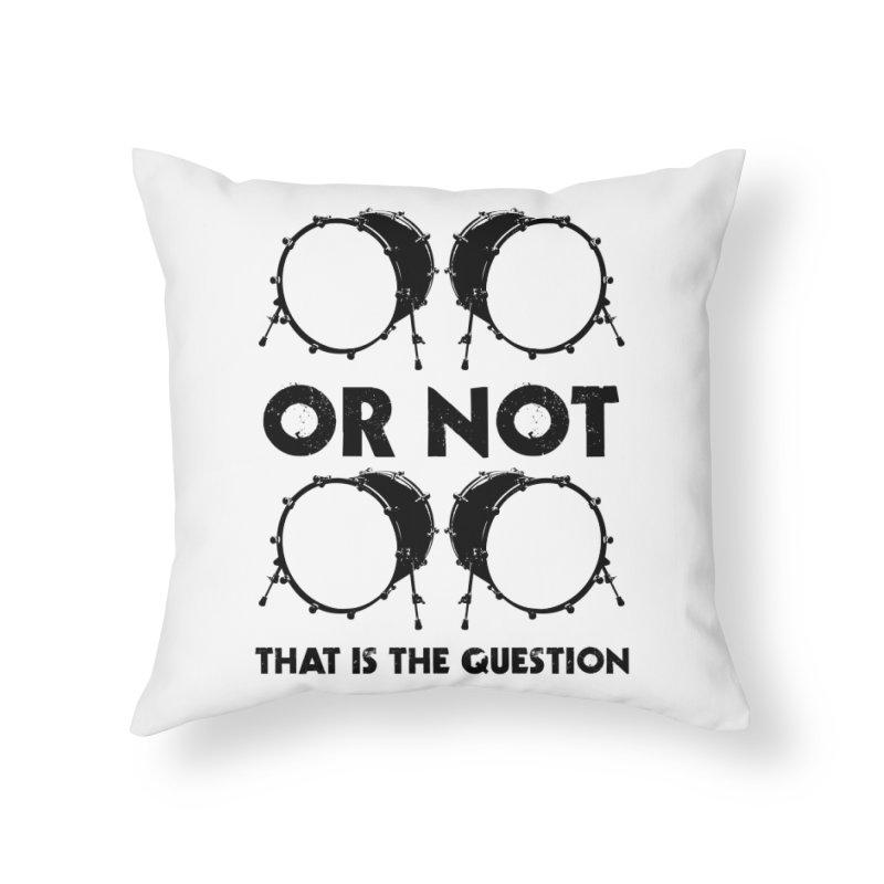 2 Kicks or Or Not 2 Kicks - Black Logo Home Throw Pillow by Drum Geek Online Shop
