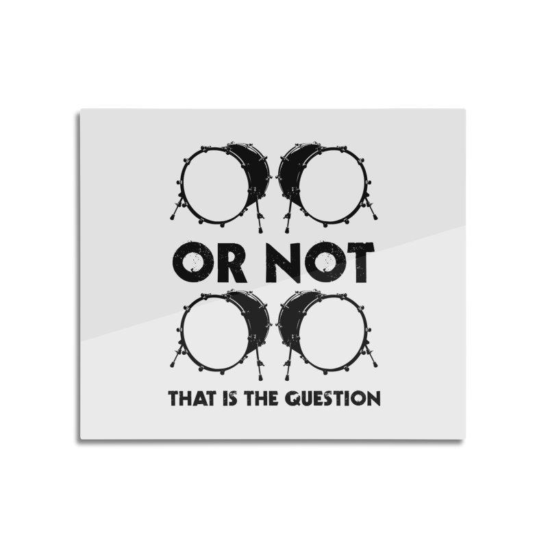 2 Kicks or Or Not 2 Kicks - Black Logo Home Mounted Aluminum Print by Drum Geek Online Shop