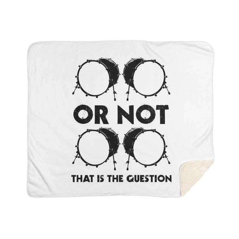 2 Kicks or Or Not 2 Kicks - Black Logo Home Sherpa Blanket Blanket by Drum Geek Online Shop