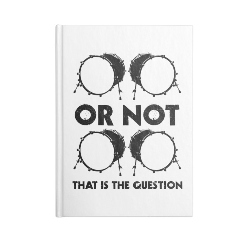 2 Kicks or Or Not 2 Kicks - Black Logo Accessories Lined Journal Notebook by Drum Geek Online Shop