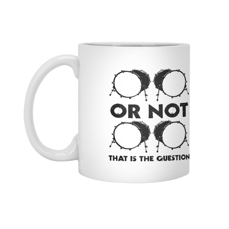 2 Kicks or Or Not 2 Kicks - Black Logo Accessories Mug by Drum Geek Online Shop