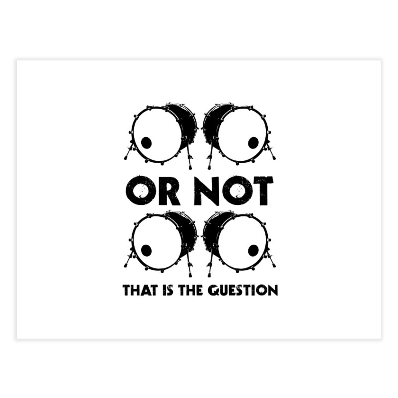 2 Kicks or Or Not 2 Kicks (Black) Home Fine Art Print by Drum Geek Online Shop