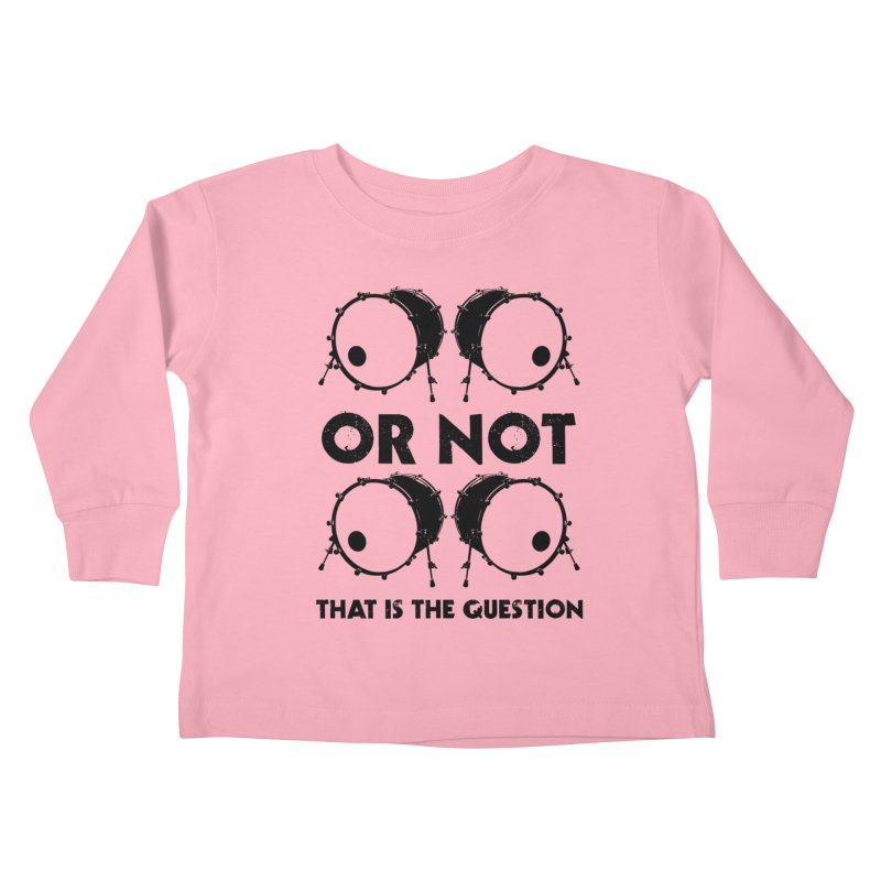 2 Kicks or Or Not 2 Kicks (Black) Kids Toddler Longsleeve T-Shirt by Drum Geek Online Shop
