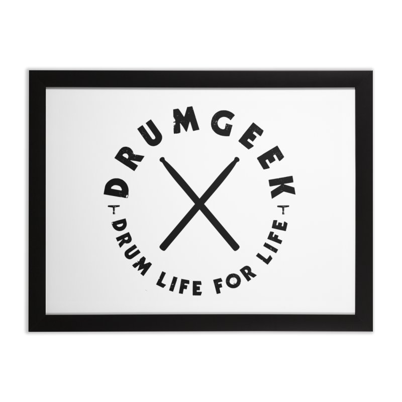 Drum Life For Life (Style 3) - Black Logo Home Framed Fine Art Print by Drum Geek Online Shop