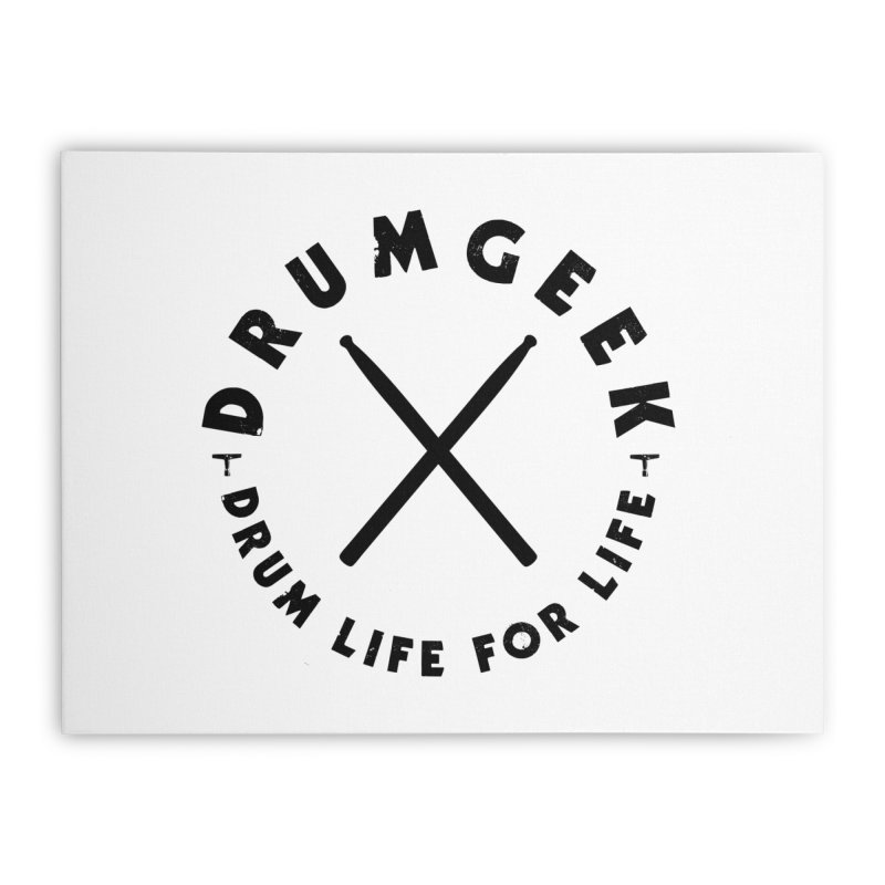 Drum Life For Life (Style 3) - Black Logo Home Stretched Canvas by Drum Geek Online Shop