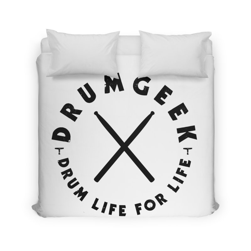 Drum Life For Life (Style 3) - Black Logo Home Duvet by Drum Geek Online Shop