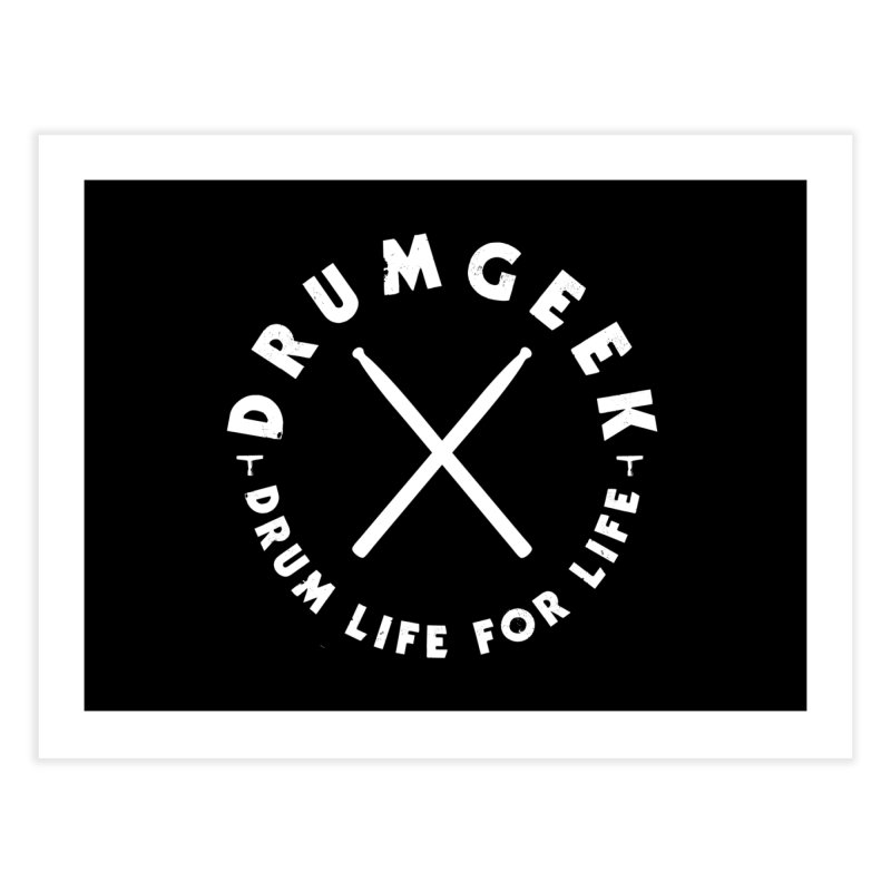 Drum Life For Life (Style 3) - White Logo Home Fine Art Print by Drum Geek Online Shop