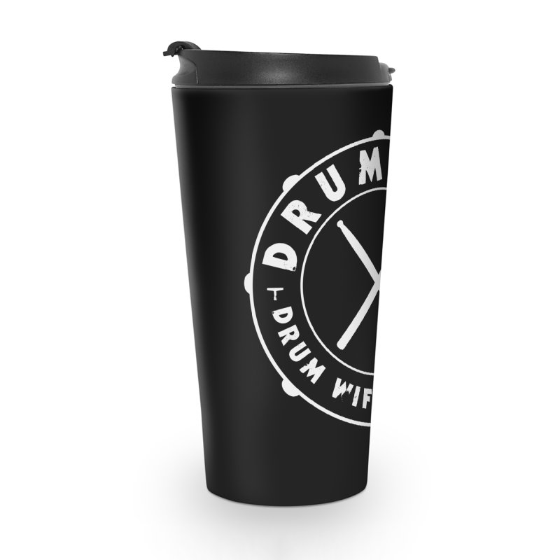 Drum Wife - White Logo Accessories Travel Mug by Drum Geek Online Shop