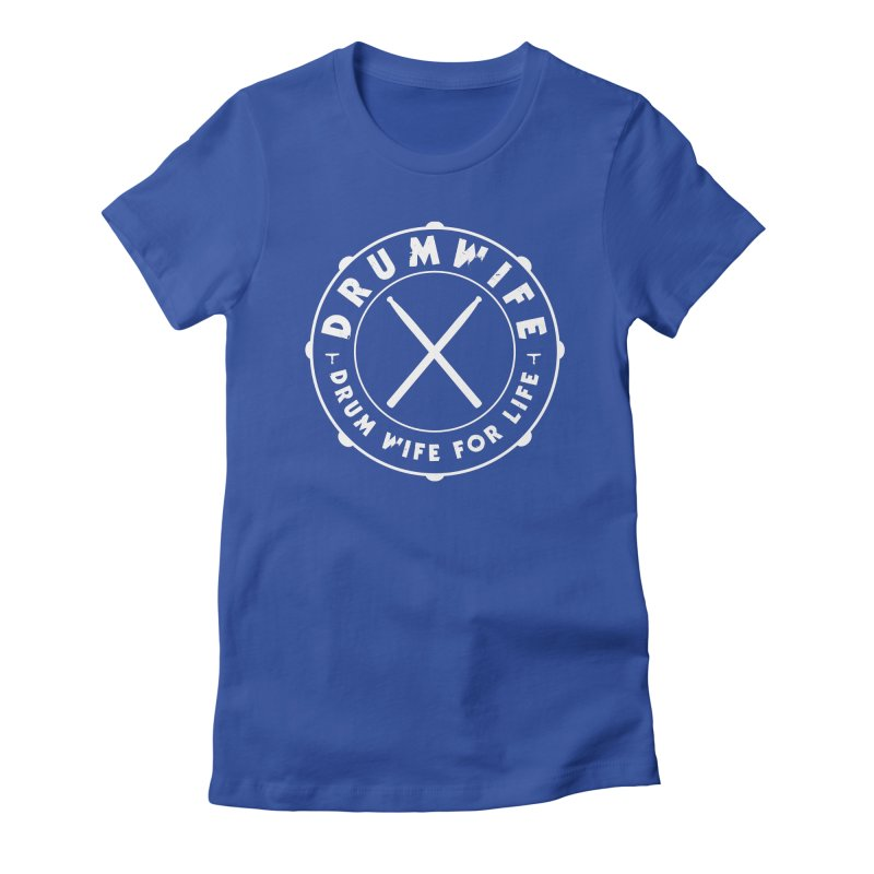 Drum Wife (White) in Women's Fitted T-Shirt Royal Blue by Drum Geek Online Shop